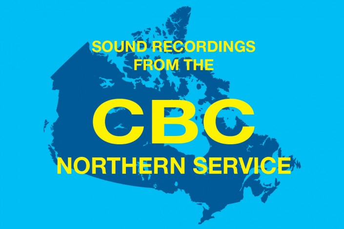 Sound Recordings of the CBC Northern Service