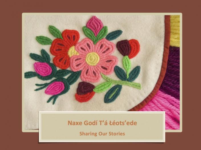 Nahe Gondıé Goghánídle – Sharing our Stories
