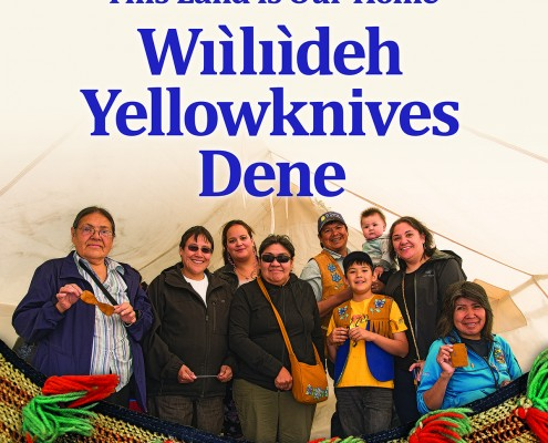 This Land is Our Home:  Wıìlıìdeh Yellowknives Dene Exhibit Opening