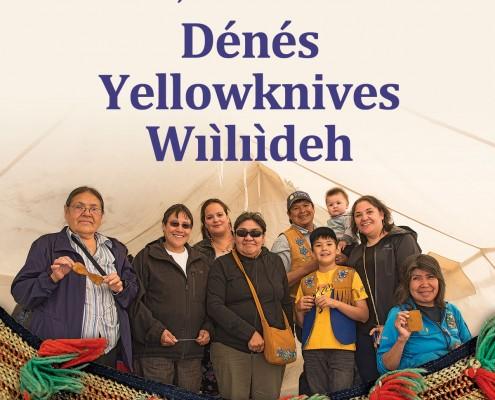 Cette terre, c'est notre chez-nous: Dénés Yellowknives Wıìlıìdeh