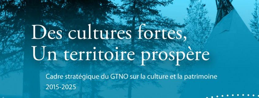 Publication du Cadre stratégique du GTNO sur la culture et le patrimoine